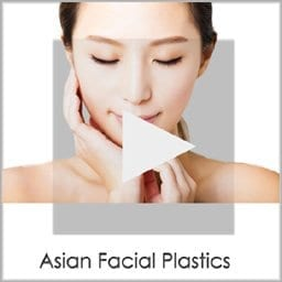 Asian Facial Plastic Surgery